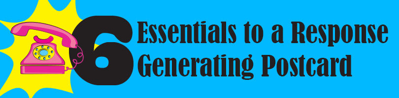 6 Essentials to a Response Generating Postcard
